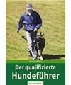 Der qualifizierte Hundeführer